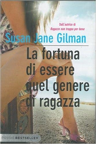 La fortuna di essere quel genere di ragazza (Italian Edition)
