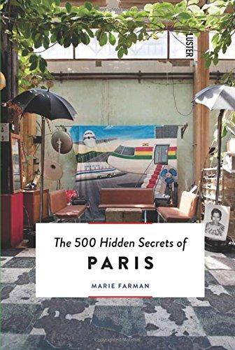 The 500 Hidden Secrets of Paris