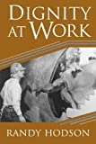 Dignity at Work by Randy Hodson (2001-09-10)