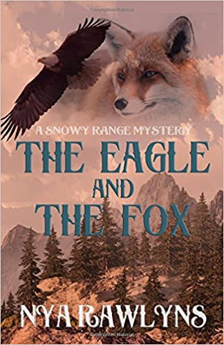 The Eagle And The Fox A Snowy Range Mystery Volume 1 Nya Rawlyns