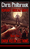 Dark Recollections (Adrian's Undead Diary Book 1) (English Edition)