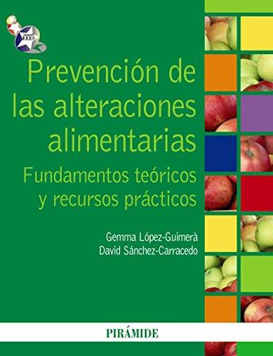 Descargar Libro Prevención De Las Alteraciones Alimentarias: Fundamentos Teóricos Y Recursos Prácticos Gemma López-guimerà