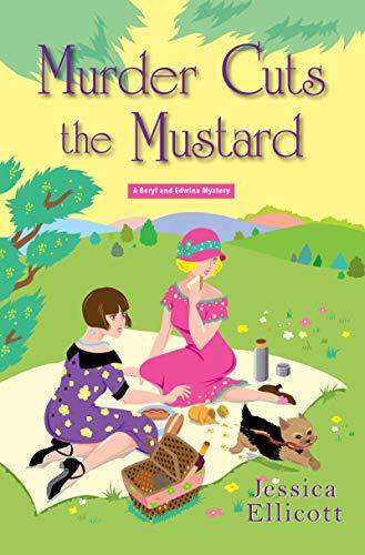 Murder Cuts the Mustard (A Beryl and Edwina Mystery Book 3) by [Ellicott, Jessica]