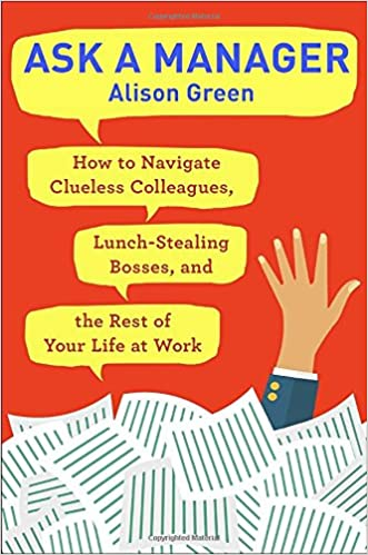 Ask a manager how to navigate clueless colleagues lunch stealing ask a manager how to navigate clueless colleagues lunch stealing bosses and the rest of your life at work alison green 9780399181818 amazon books fandeluxe Choice Image