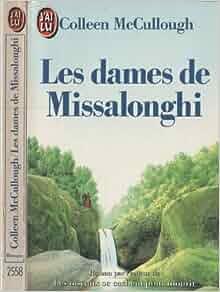 Les Dames De Missalonghi: C McCullough: 9782277225584: Amazon.com