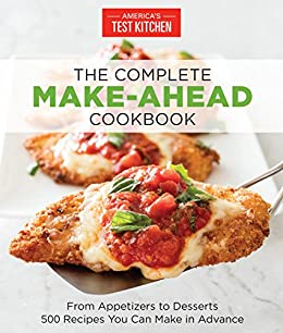 amazon com the complete make ahead cookbook from appetizers to