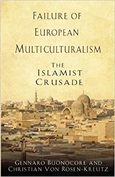 Book Failure of European Multiculturalism: The Islamist Crusade by Gennaro Buonocore (2012-05-24)