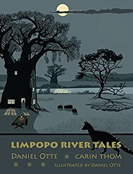 Limpopo River Tales by [Carin Thom, Daniel Otte and]