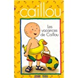 Caillou: Vacances De Cail
