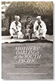 Mothers' Darlings of the South Pacific: The Children of Indigenous Women and U.S. Servicemen, World War II