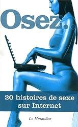 Osez 20 histoires de sexe sur Internet