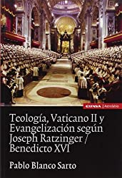 Teolog¡a, vaticano II y evangelizaci¢n seg£n Joseph Ratzinger/Benedicto XVI