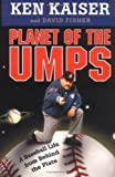 Planet of the Umps, Ken Kaiser and David Fisher, 0312304161
