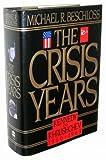 The Crisis Years, Michael R. Beschloss, 0060164549
