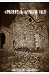 The Spiritual Spider Web: A Study in Acient and Contemporary Gnosticism (Kingdom Theology Series) Kindle Edition