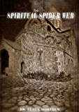 The Spiritual Spider Web: A Study in Acient and Contemporary Gnosticism (Kingdom Theology Series)
