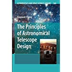 The Principles of Astronomical Telescope Design (Astrophysics and Space Science Library (360))