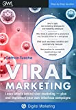 Viral Marketing: Learn what's behind viral marketing - Plan and implement your own infectious campaigns