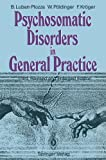 img - for Psychosomatic Disorders in General Practice book / textbook / text book
