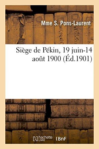 Siège de Pékin, 19 Juin-14 Août 1900 (Histoire) (French Edition)