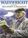 Wainwright: Milltown to Mountain