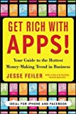 Get Rich with Apps!: Your Guide to Reaching More Customers and Making Money Now (Business Books)