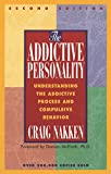 Product review for The Addictive Personality: Understanding the Addictive Process and Compulsive Behavior