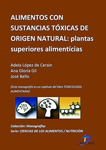 Descargar Libro Alimentos Con Sustancias Tóxicas De Origen Natural. Plantas Superiores Alimenticias De Adela López Adela López De Cerain Salsamendi