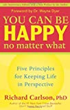 You Can Be Happy No Matter What, Richard Carlson, 1577315685