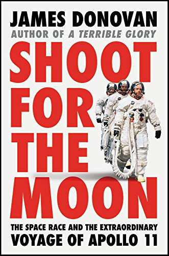 Book Cover: Shoot for the Moon: The Space Race and the Extraordinary Voyage of Apollo 11