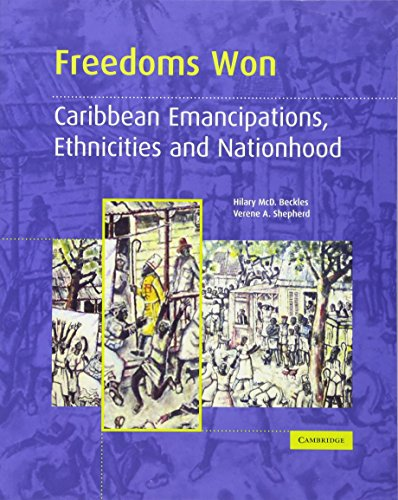 Freedoms Won: Caribbean Emancipations, Ethnicities and Nationhood