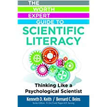Worth Expert Guide to Scientific Literacy: Thinking Like a Psychological Scientist (The Worth Expert Guide)