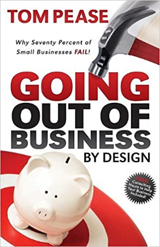 Book Going Out of Business by Design: Why Seventy Percent of Small Businesses Fail