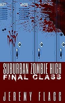 Suburban Zombie High: Final Class by [Flagg, Jeremy]