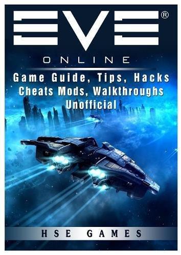 Eve Online Game Guide, Tips, Hacks Cheats Mods, Walkthroughs Unofficial
