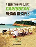 A selection of Celina's Caribbean vegan recipe