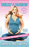 Belly Laughs, 10th anniversary edition: The Naked Truth about Pregnancy and Childbirth