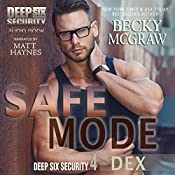 Safe Mode: Deep Six Security Series, Book 4 | Becky McGraw