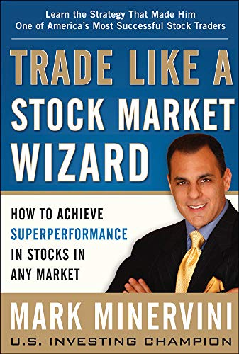 Trade Like a Stock Market Wizard: How to Achieve Super Performance in Stocks in Any Market Hardcover – April 11, 2013