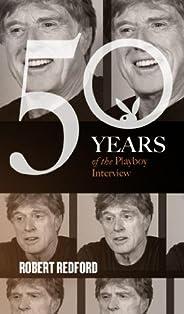 Robert Redford: The Playboy Interview (Singles Classic) (50 Years of the Playboy Interview)