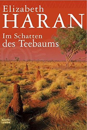 Im Schatten des Teebaums: Roman