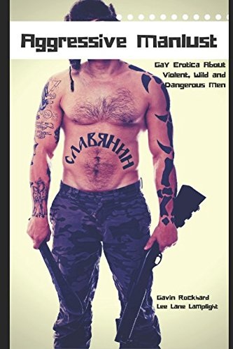 Books : Aggressive Manlust: Gay Erotica About Violent, Wild and Dangerous Men (Ultra-Hardcore Man-on-Man Action Series)