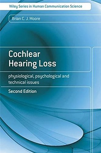 cochlear-hearing-loss-physiological-psychological-and-technical-issues-by-brian-c-j-moore-2007-11-14
