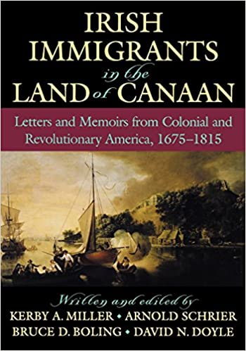 irish immigrants in the l and of canaan miller kerby a schrier arnold boling bruce d doyle david n