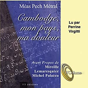 Cambodge, mon pays, ma douleur Audiobook