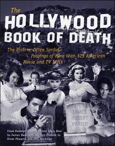 Download The Hollywood Book of Death: The Bizarre, Often Sordid, Passings of More than 125 American Movie and TV Idols ebook