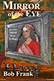 Mirror of the Eye: Book 3 of the Third Eye Trilogy