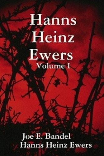 Hanns Heinz Ewers Volume I (Collected Short Stories by Hanns Heinz Ewers Book 1)