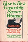 How to Be a Financially Secure Woman, Marilyn Cooley, 0892560479