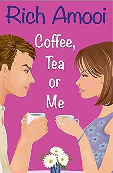 Coffee, Tea or Me by [Amooi, Rich]